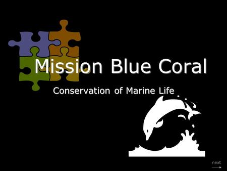 Next Mission Blue Coral Conservation of Marine Life.