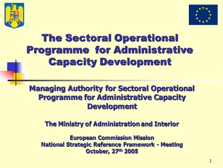 1 The Sectoral Operational Programme for Administrative Capacity Development Managing Authority for Sectoral Operational Programme for Administrative Capacity.