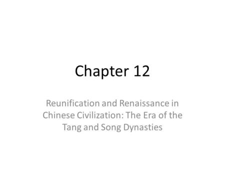 reunification and renaissance in chinese civilizations 1: from human prehistory to the early civilizations 2: classical civilization: china 3: classical civilization: india 4: classical civilization in the mediterranean.