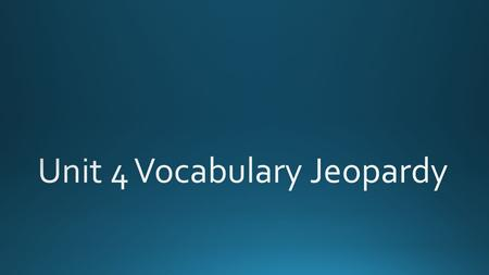 "Answer ""Dict""""Struct""""Gress""""Bio""Miscellaneous 10 20 30 40 Vocab Unit #4 Jeopardy FINAL JEOPARDY!"