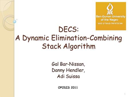 DECS: A Dynamic Elimination-Combining Stack Algorithm Gal Bar-Nissan, Danny Hendler, Adi Suissa 1 OPODIS 2011.