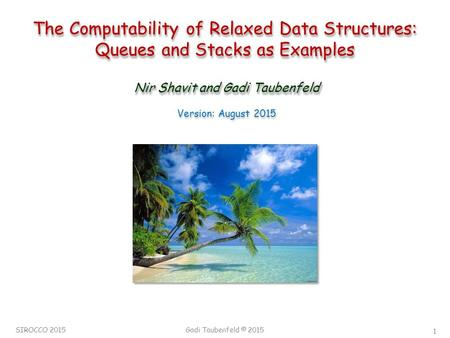 1 The Computability of Relaxed Data Structures: Queues and Stacks as Examples The Computability of Relaxed Data Structures: Queues and Stacks as Examples.