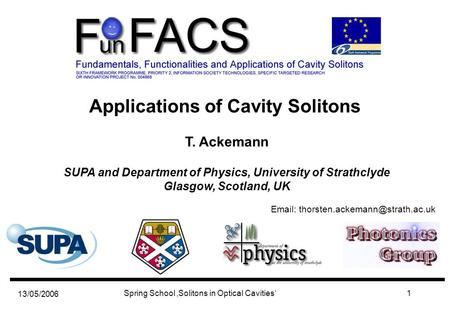 13/05/2006 Spring School 'Solitons in Optical Cavities'1 Applications of Cavity Solitons   T. Ackemann SUPA and Department.