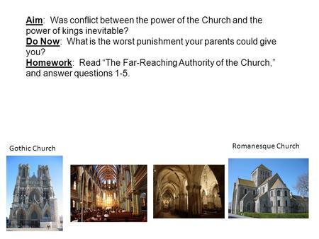 Aim: Was conflict between the power of the Church and the power of kings inevitable? Do Now: What is the worst punishment your parents could give you?