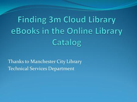 Thanks to Manchester City Library Technical Services Department.