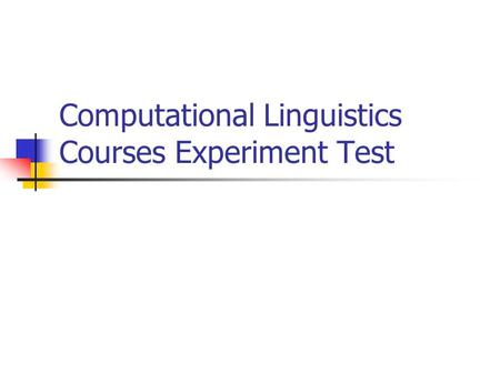 Computational Linguistics Courses Experiment Test.