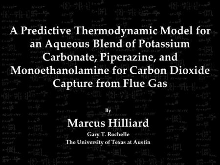 A Predictive Thermodynamic Model for an Aqueous Blend of Potassium Carbonate, Piperazine, and Monoethanolamine for Carbon Dioxide Capture from Flue Gas.