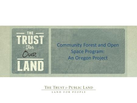 Community Forest and Open Space Program: An Oregon Project.