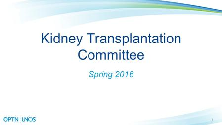 1 Kidney Transplantation Committee Spring 2016. 2 Recent Public Comment Proposals  OPTN Kidney Paired Donation (KPD) Priority Points  Changes apply.