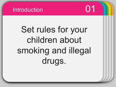 WINTER Template 01 Introduction Set rules for your children about smoking and illegal drugs.