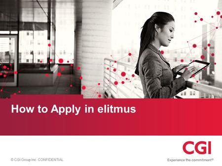 © CGI Group Inc. CONFIDENTIAL How to Apply in elitmus.