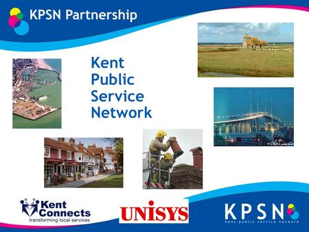 Kent Public Service Network. KPSN Vision To deliver high-quality network services to Kent ' s communities, local authorities and public service providers.