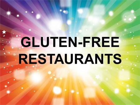 GLUTEN-FREE RESTAURANTS. WENDY'S Baked Potatoes Chili Vanilla/Chocolate Frosty's Salads without croutons Hamburger/cheeseburg er without the bun Fries.