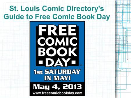 St. Louis Comic Directory's Guide to Free Comic Book Day.