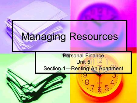 Managing Resources Personal Finance Unit 5 Section 1—Renting An Apartment.