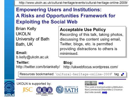 A centre of expertise in digital information managementwww.ukoln.ac.uk Empowering Users and Institutions: A Risks and Opportunities Framework for Exploiting.