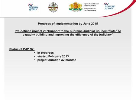 "Progress of Implementation by June 2015 Pre-defined project 2: ""Support to the Supreme Judicial Council related to capacity building and improving the."