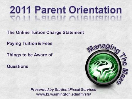 The Online Tuition Charge Statement Paying Tuition & Fees Things to be Aware of Questions Presented by Student Fiscal Services www.f2.washington.edu/fm/sfs/