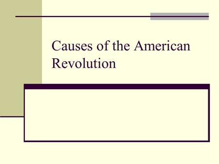 Causes of the American Revolution. Ruled Britain from 1760-1820 Great Britain thought of him as a hero 13 Colonies thought of him as a tyrant KING GEORGE.