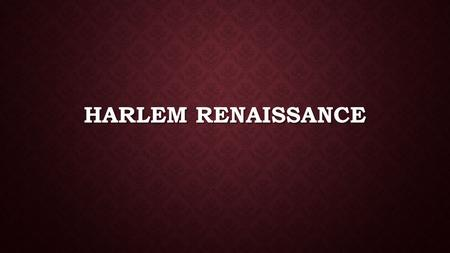 HARLEM RENAISSANCE. BEFORE THE BELL You have a vocab quiz today! You have a vocab quiz today!