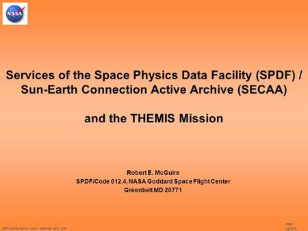 SPDF Science Advisory Group - September 29-30, 2005 Page 12/24/2016 9:09:48 PM Services of the Space Physics Data Facility (SPDF) / Sun-Earth Connection.