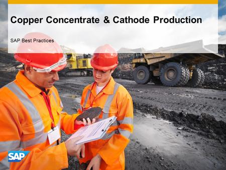 Copper Concentrate & Cathode Production SAP Best Practices.