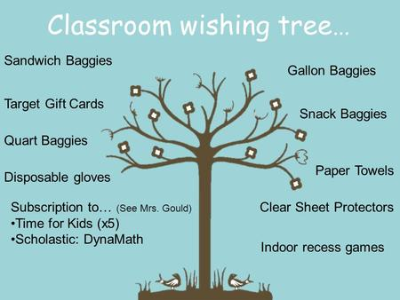 Classroom wishing tree… Target Gift Cards Clear Sheet Protectors Snack Baggies Sandwich Baggies Quart Baggies Gallon Baggies Paper Towels Subscription.