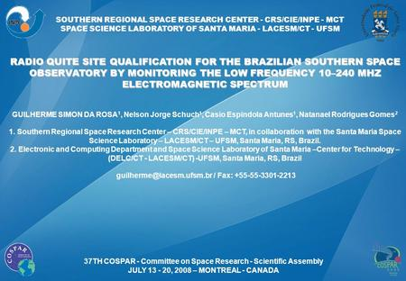 RADIO QUITE SITE QUALIFICATION FOR THE BRAZILIAN SOUTHERN SPACE OBSERVATORY BY MONITORING THE LOW FREQUENCY 10–240 MHZ ELECTROMAGNETIC SPECTRUM GUILHERME.