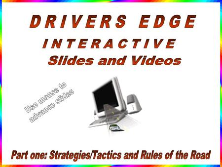 Sample slides from the Drivers Edge: Strategies and Tactics Disc The following sample slides are from the first lesson. They are not as clear as what.