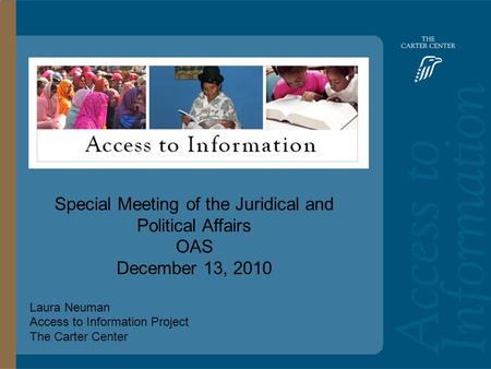 Access to Information: Bolivia Main Headline Goes Here Special Meeting of the Juridical and Political Affairs OAS December 13, 2010 Laura Neuman Access.
