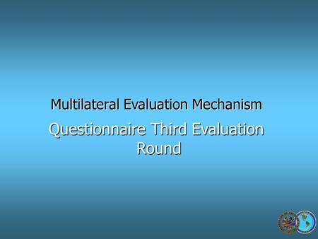 Multilateral Evaluation Mechanism Questionnaire Third Evaluation Round Round.