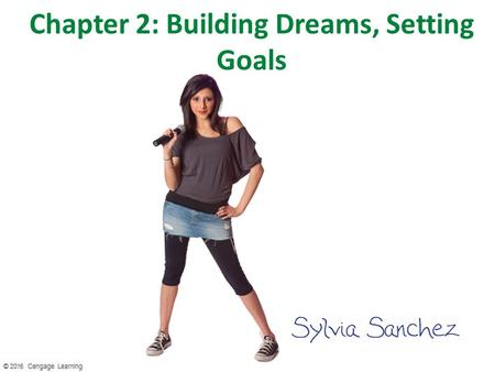 Chapter 2: Building Dreams, Setting Goals. What's Sylvia's deal? New year, new Sylvia! Living on-campus away from family and left the boyfriend in the.