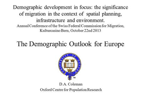 Demographic development in focus: the significance of migration in the context of spatial planning, infrastructure and environment. Annual Conference of.