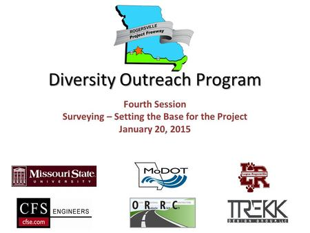 Diversity Outreach Program Fourth Session Surveying – Setting the Base for the Project January 20, 2015.