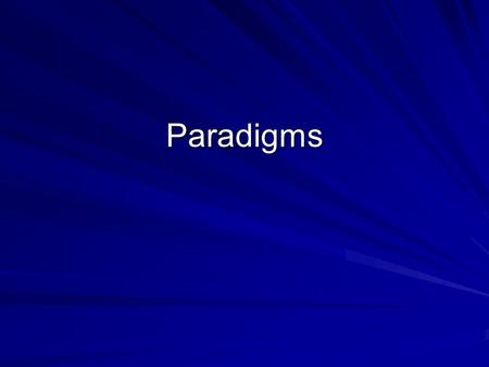Paradigms. Paradigm Defined A paradigm is a set or pattern of ideas, beliefs and values used by individuals and societies as a means of making sense of.