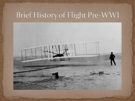 Brief History of Flight Pre-WWI