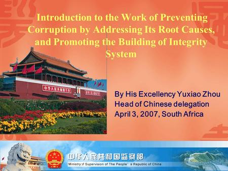 Introduction to the Work of Preventing Corruption by Addressing Its Root Causes, and Promoting the Building of Integrity System By His Excellency Yuxiao.