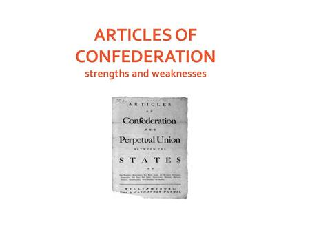ARTICLES OF CONFEDERATION strengths and weaknesses.