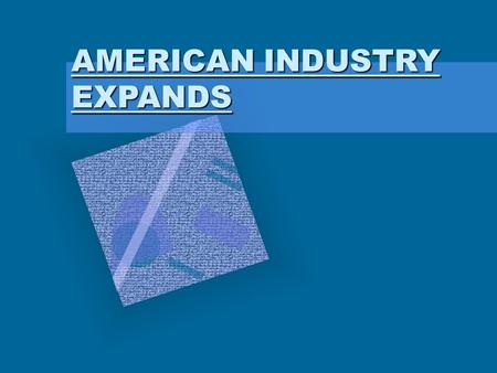 AMERICAN INDUSTRY EXPANDS. Large Labor Force Essential Question Industrialization increased the standard of living and the opportunities of most Americans,