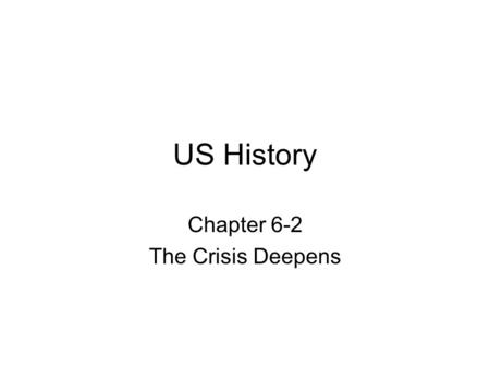 US History Chapter 6-2 The Crisis Deepens. Political Developments Kansas-Nebraska Act made the _________________________ obsolete Some people struck back.