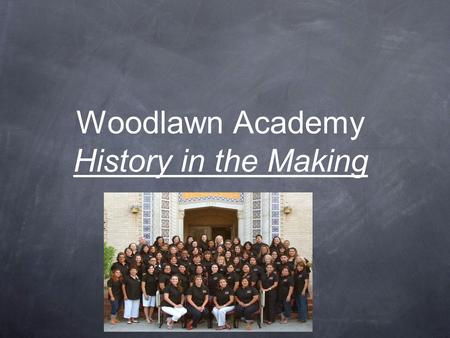 Woodlawn Academy History in the Making. Woodlawn Academy is the next SAISD school to adopt an academy model to serve pre-K through 8th grade. WHO WE ARE.
