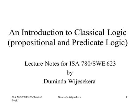 An Introduction to Classical Logic (propositional and Predicate Logic)