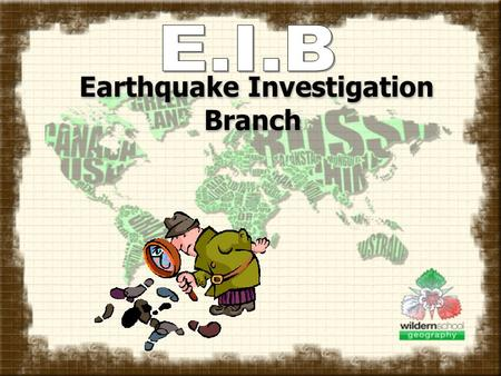 Earthquake Investigation Branch. You work for a company called EIB: The Earthquake Investigation Branch You have been given an important mission today.