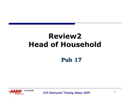 1 NY3 Instructor Training Albany 2009 Review2 Head of Household Pub 17.