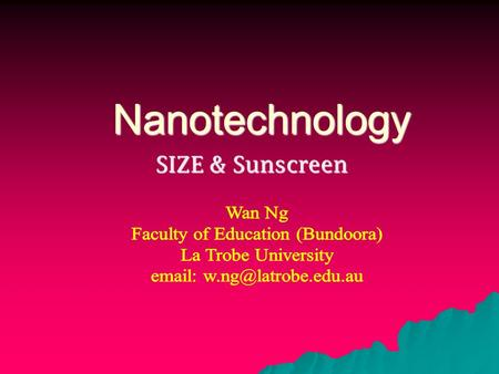 Nanotechnology SIZE & Sunscreen. Visualisation with different instruments  The animation shows the visual macroscopic level to the invisible nano-scopic.