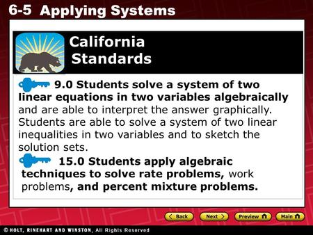 6-5 Applying Systems 9.0 Students solve a system of two linear equations in two variables algebraically and are able to interpret the answer graphically.