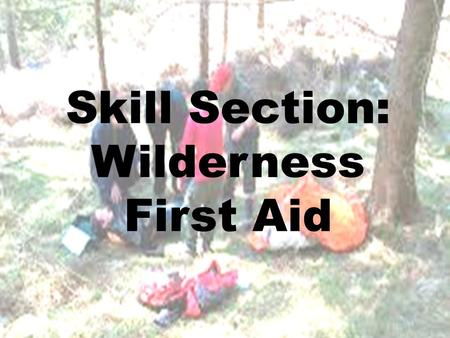 Skill Section: Wilderness First Aid. Skill 6/17: Blisters.