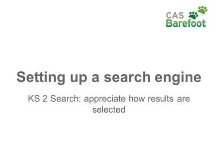 Setting up a search engine KS 2 Search: appreciate how results are selected.