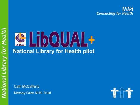 National Library for Health pilot Cath McCafferty Mersey Care NHS Trust.