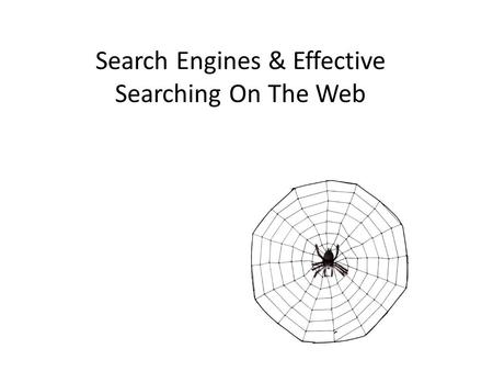 Search Engines & Effective Searching On The Web. Search Engine vs Database Database…The information comes from books, magazines, journals etc. which have.